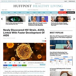 Newly Discovered HIV Strain, A3/02, Linked With Faster Development Of AIDS