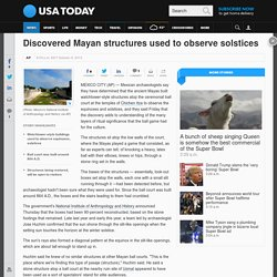 Discovered Mayan structures used to observe solstices