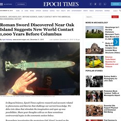 Roman Sword Discovered Near Oak Island Suggests New World Contact 1,000 Years Before Columbus