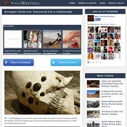 Strangest Skulls Ever Discovered 3rd is Unbelievable