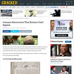 6 Insane Discoveries That Science Cant Explain | Cracked.com - StumbleUpon