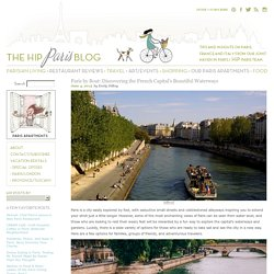 Paris by Boat: Discovering the French Capital's Beautiful Waterways
