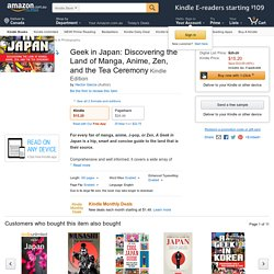 Geek in Japan: Discovering the Land of Manga, Anime, Zen, and the Tea Ceremony eBook: Hector Garcia: Amazon.com.au: Kindle Store