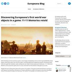 Discovering Europeana's first world war objects in a game: 11-11 Memories retold – Europeana Blog