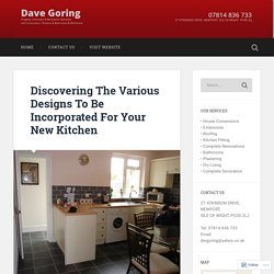 The Various Designs To Be Incorporated For Your New Kitchen in Newport,