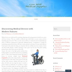 Discovering Medical Devices with Modern Features