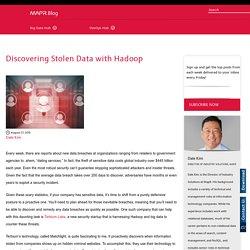 Discovering Stolen Data with Hadoop
