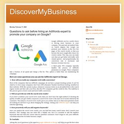 DiscoverMyBusiness: Questions to ask before hiring an AdWords expert to promote your company on Google?