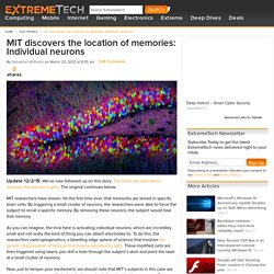 MIT discovers the location of memories: Individual neurons