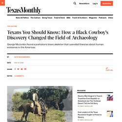 Texans You Should Know: How a Black Cowboy's Discovery Changed the Field of Archaeology