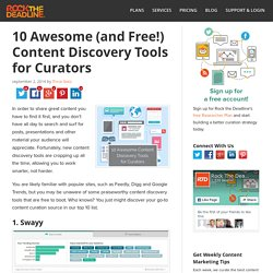 10 Great Content Discovery Tools for Curators & Social Media Managers