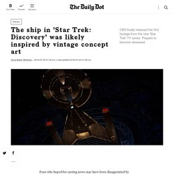 The ship in 'Star Trek: Discovery' was likely inspired by vintage concept art