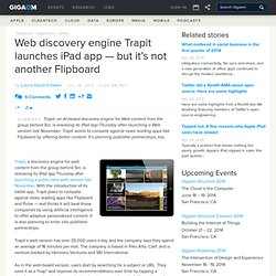Web discovery engine Trapit launches iPad app — but it's not another Flipboard