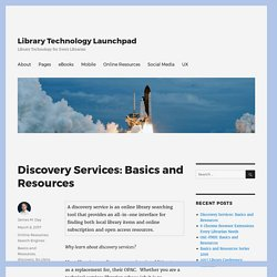 Discovery Services: Basics and Resources – Library Technology Launchpad