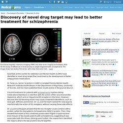 Discovery of novel drug target may lead to better treatment for schizophrenia