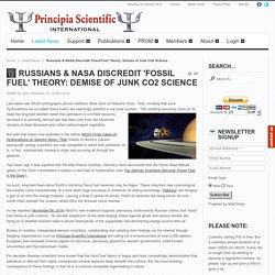 Russians & NASA Discredit 'Fossil Fuel' Theory: Demise of Junk CO2 Science