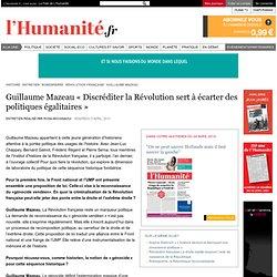 Guillaume Mazeau « Discréditer la Révolution sert à écarter des politiques égalitaires »