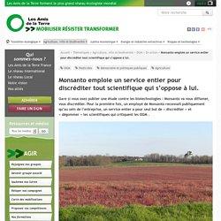 Monsanto emploie un service entier pour discréditer tout scientifique qui s'oppose à lui. - Les Amis de la Terre
