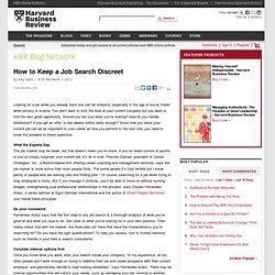 Cómo mantener a una búsqueda de empleo discreto - Amy Gallo