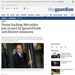 Phone hacking: Met police put on spot by ignored leads and discreet omissions
