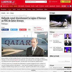 Hollande remet discrètement la Légion d'Honneur au PDG de Qatar Airways - 09/06/2015 - ladepeche.fr