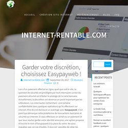 Garder votre discrétion, choisissez Easypayweb ! - internet-rentable.com