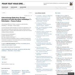 Libre-échange Etats-Unis / Europe : pourquoi une telle discrétion médiatique ? – Information – France Culture