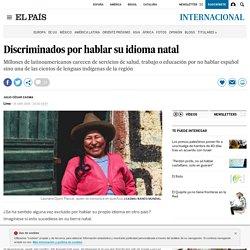 Discriminados por hablar su idioma natal