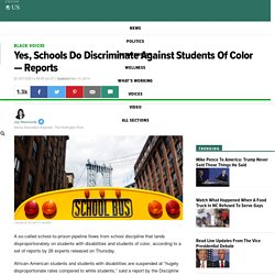Yes, Schools Do Discriminate Against Students Of Color