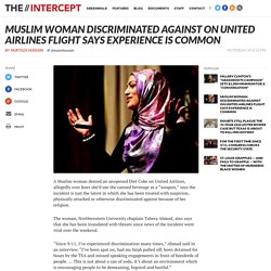 Muslim Woman Discriminated Against on United Airlines Flight Says Experience is Common