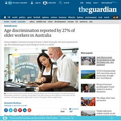 Age discrimination reported by 27% of older workers in Australia