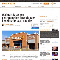 Walmart faces sex discrimination lawsuit over benefits for LGBT couples