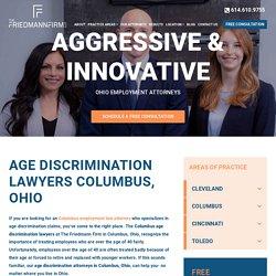 Age Discrimination Lawyers Columbus Ohio, Age Discrimination Law Firm