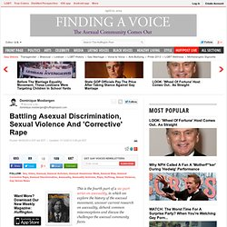 Battling Asexual Discrimination, Sexual Violence And 'Corrective' Rape