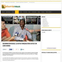 Discrimination raciale: La justice française rend justice à un jeune ivoirien