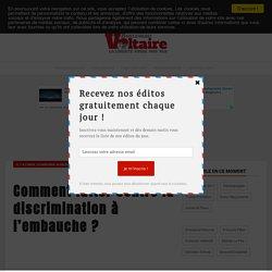 Comment lutter contre la discrimination à l'embauche ?