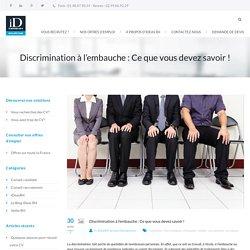 Discrimination à l'embauche : Ce que vous devez savoir !