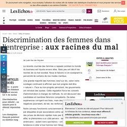 Discrimination des femmes dans l'entreprise: aux racines du mal, Editos & Analyses