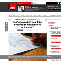 """Des """"class action"""" pour lutter contre la discrimination en entreprise ?"""