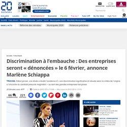 Discrimination à l'embauche: Des entreprises seront «dénoncées» le 6février, annonce Marlène Schiappa