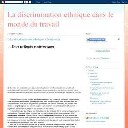 La discrimination ethnique dans le monde du travail: I) La discrimination ethnique à l'embauche