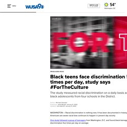 Black teens face discrimination 5 times per day, study says #ForTheCulture