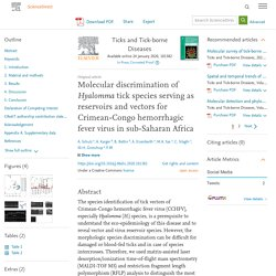 Ticks and Tick-borne Diseases Available online 24 January 2020, Molecular discrimination of Hyalomma tick species serving as reservoirs and vectors for Crimean-Congo hemorrhagic fever virus in sub-Saharan Africa