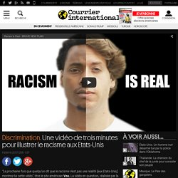 Discrimination. Une vidéo de trois minutes pour illustrer le racisme aux Etats-Unis