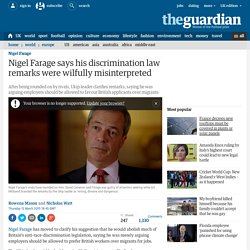 Nigel Farage says his discrimination law remarks were wilfully misinterpreted