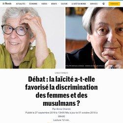 Débat : la laïcité a-t-elle favorisé la discrimination des femmes et des musulmans ?