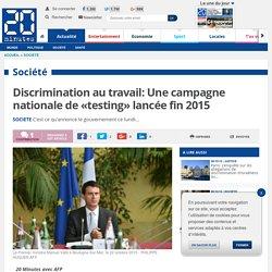 Discrimination au travail: Une campagne nationale de «testing» lancée fin 2015
