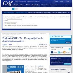 Etudes du CRIF n°24 : Un regard juif sur la discrimination positive