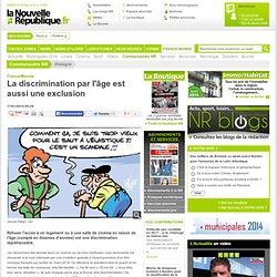 La discrimination par l'âge est aussi une exclusion - 17/01/2014