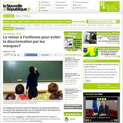 Le retour à l'uniforme pour éviter la discrimination par les marques? - 20/06/2014